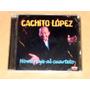 Cachito Lopez Homenaje Al Cuarteto Cd Nuevo Sellado