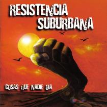 Resistencia Suburbana Cosas Que Nadie Oia Cd Nuevo Cerrado