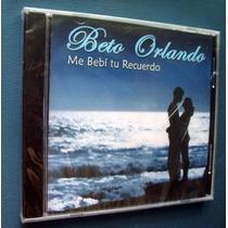 Beto Orlando - Me Bebi Tu Recuerdo