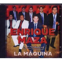 Enrique Maza Y La Verdadera La Maquina (ya Disponible)