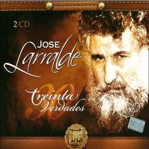 Jose Larralde 30 Verdades (2 Cd 100% Original)