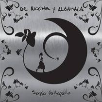 Sergio Galleguillo Y Los Amigos De Noche Y Albahaca (2013)