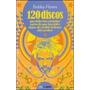 120 Discos Que Deberias Escuchar - Bobby Flores