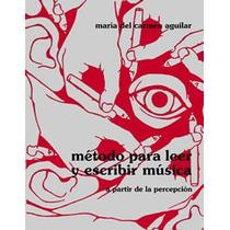 Maria Del Carmen Aguilar Metodo Para Leer Y Escribir Musica