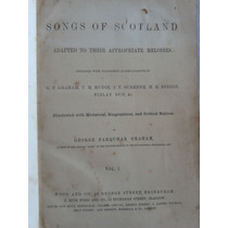 Songs Of Scotland George Farquhar Graham 3 Vol In 1 - Inglés