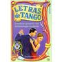 Letras De Tango-contiene Glosario Con Terminologia Lunfarda