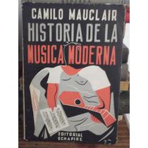 Historia De La Musica Moderna - Camilo Mauclair