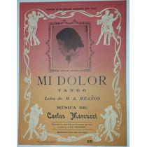Antigua Partitura Mi Dolor - Meaños - Marcucci