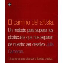 Julia Cameron El Camino Del Artista Libro De Creatividad