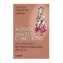 Libro Musica Amor Y Conflicto Violeta Hemsy De Gainza