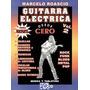 Metodo Para Principiantes Para Guitarra Electrica Volumen 2