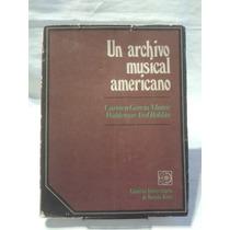 Un Archivo Musical Americano. Waldemar Axel Roldan - Eudeba