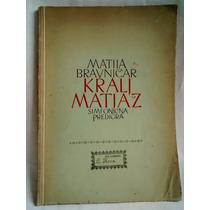 Krali Matiaz. Matija Bravnicar - Simfonica Predigra - 1948