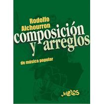 Composición Y Arreglos De Música Popular Alchourron P