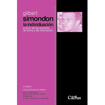 La Individuación - Gilbert Simondon - Ed. Cactus