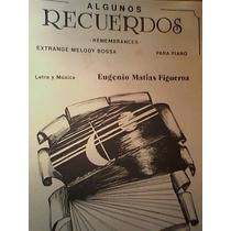 Partitura Piano Algunos Recuerdos Eugenio Matias Figueroa