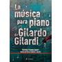 La Música Para Piano De Gilardo Gilardi Partituras Y 2 Cd