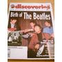 Revista Discoveries Birth Of The Beatles Coleccion Vinilos