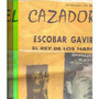 El Cazador 2 Symns Cerdos & Peces Escobar Gaviria Batato Bar