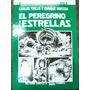 El Peregrino De Las Estrellas * C. Trillo Y Enrique Breccia