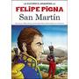 Felipe Pigna. San Martin. La Historieta Argetina