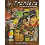 Frontera Las Revistas De Oesterheld - Carlos Altgelt