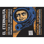 El Eternauta Ed. Especial, Oesterheld Y Solano Lopez