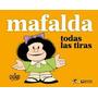 Mafalda Todas Las Tiras Ed: De La Flor