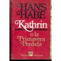 Kathrin O La Primavera Perdida. Hans Habe