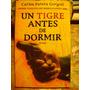 Un Tigre Antes De Dormir Carlos Parera Gorgoll