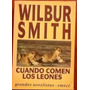 Wilbur Smith - 1era Saga Courtney Completa - Lote 3 Libros