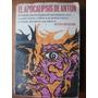 El Apocalipsis De Anton Arturo Von Vacano Env. Gratis G Mza