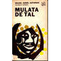 Mulata De Tal, Miguel Angel Asturias