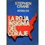 La Roja Insignia Del Coraje Crane, Stephen