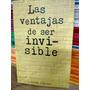 Las Ventajas De Ser Invisible - Stephen Chbosky
