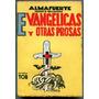 Almafuerte - Evangélicas Y Otras Prosas - Ed. Tor - I6