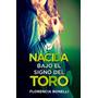 Nacida Bajo El Signo Del Toro, Florencia Bonelli, Alfaguara.