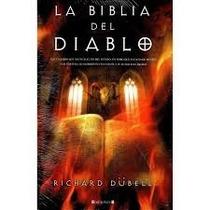 La Biblia Del Diablo - Richard Dubell - Ediciones B