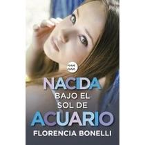 Nacida Bajo El Signo De Acuario - Nacidas 1 - F. Bonelli