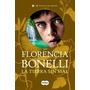 La Tierra Sin Mal - Trilogia Del Perdon 3- Florencia Bonelli