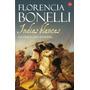 Indias Blancas 2 La Vuelta Del Ranquel Florencia Bonelli