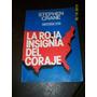 La Roja Insignia Del Coraje Stepeen Crane