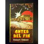 Antes Del Fin - Robert Chilson