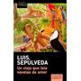 Un Viejo Que Leía Novelas De Amor. Luis Sepulveda. Tusquets.