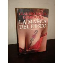 La Marca Del Deseo - Claudio Maria Dominguez