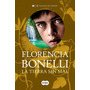 La Tierra Sin Mal - Florencia Bonelli - Envío Por Mail