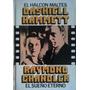 Dashiell Hammett El Halcon Maltes Raymond Chandler El Sueño