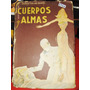 Cuerpos Y Almas Maxence Van Der Meersch Ed Almafuerte 1954