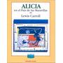 Alicia En El Pais De Las Maravillas - Lewis Carroll- Colihue