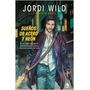 Sueños De Acero Y Neon - Jordi Wild